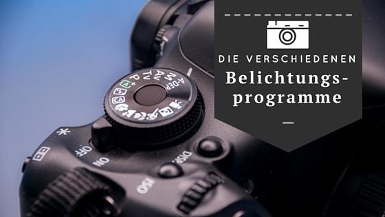 Die Belichtungsprogramme Der Kamera